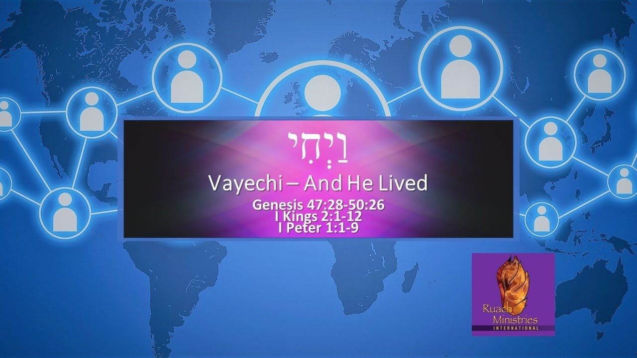 VIDEO - Vayechi   and he lived