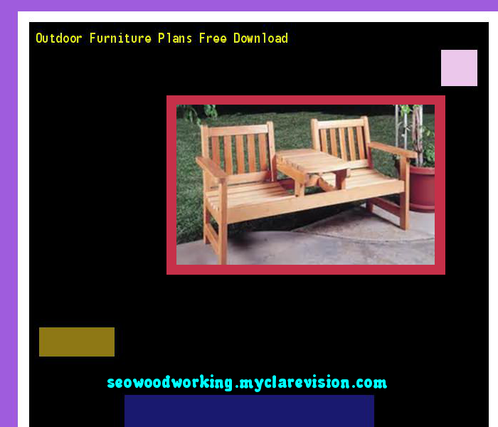 ... Outdoor Furniture Plans Free Download 080716 Woodworking Plans And  Projects ... Part 65