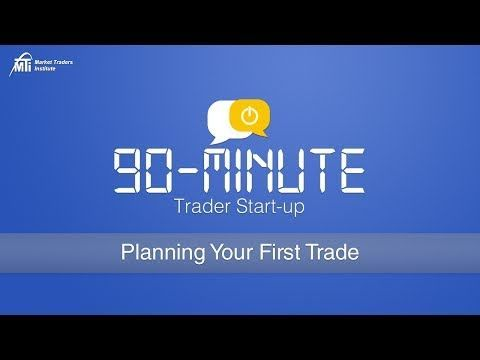 Planning Your First Trade Like The 20 Year Trading Pros Mti S 90