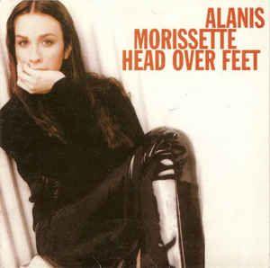 Alanis Morissette Head Over Feet Alanis Morissette Alanis
