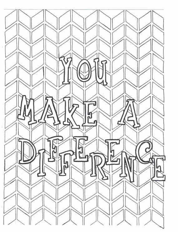 You Make A Difference Coloring Page Coloring Pages Quote