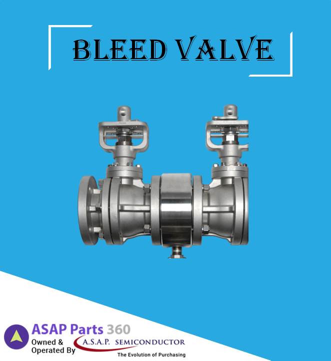 ASAP Parts 360 provides a series of Bleed Valves from