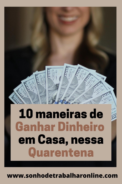 10 maneiras de Ganhar Dinheiro na Quarentena.