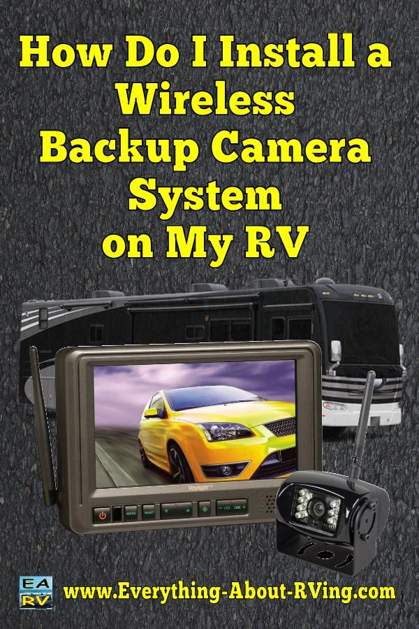 How Do I Install A Wireless Backup Camera On My Rv Rv