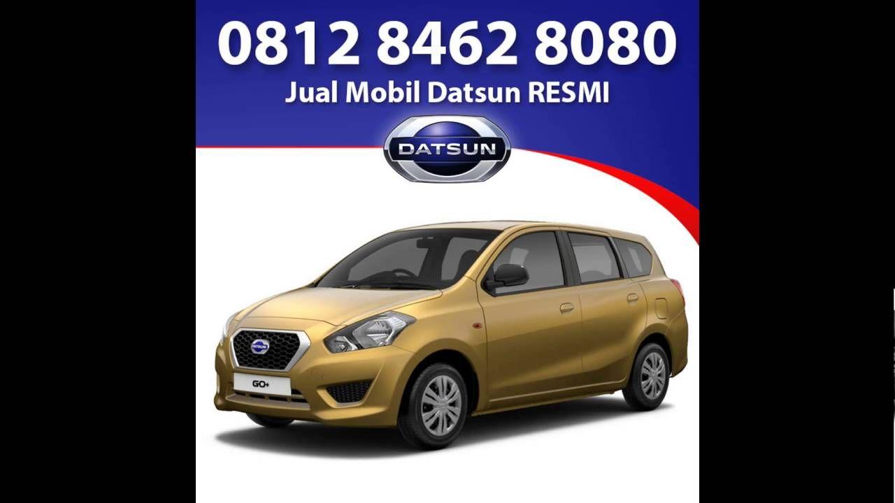 0812 8462 8080 Tsel Kredit Mobil Datsun Go Plus Di Kebayoran Baru Lama Cilandak Mampang Mobil Marketing Hijau