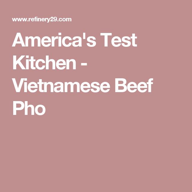 America's Test Kitchen - Vietnamese Beef Pho