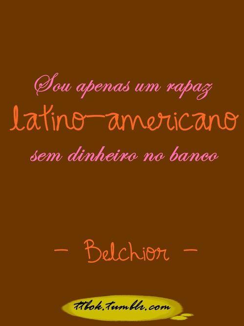 Mas Sei Que Tudo é Proibido Aliás Eu Queria Dizer Que Tudo é Permitido Belchior Rapaz Latino Americano Frases