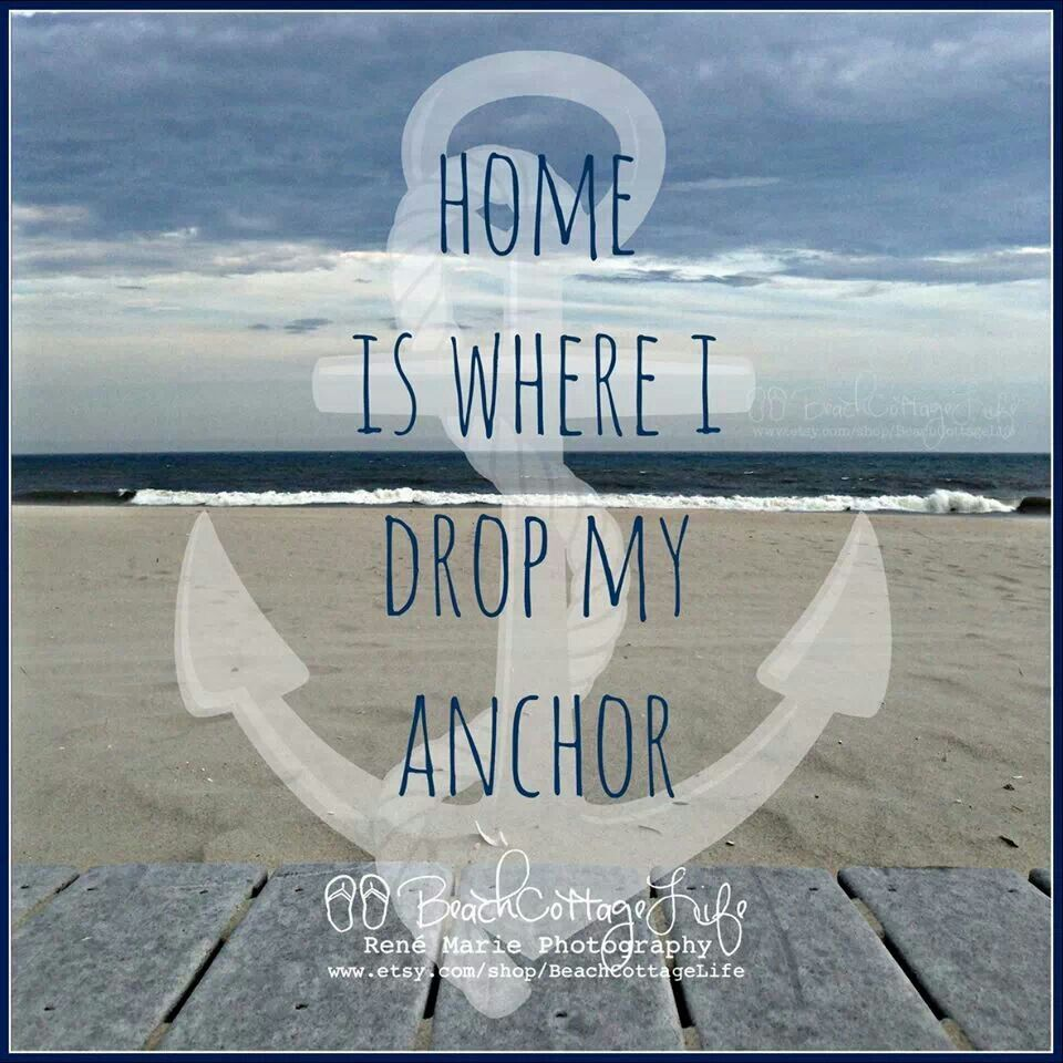 Home is where I drop my anchor