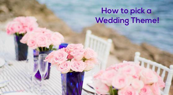 Wondering How You Can Select The Right Theme For Your Wedding Well