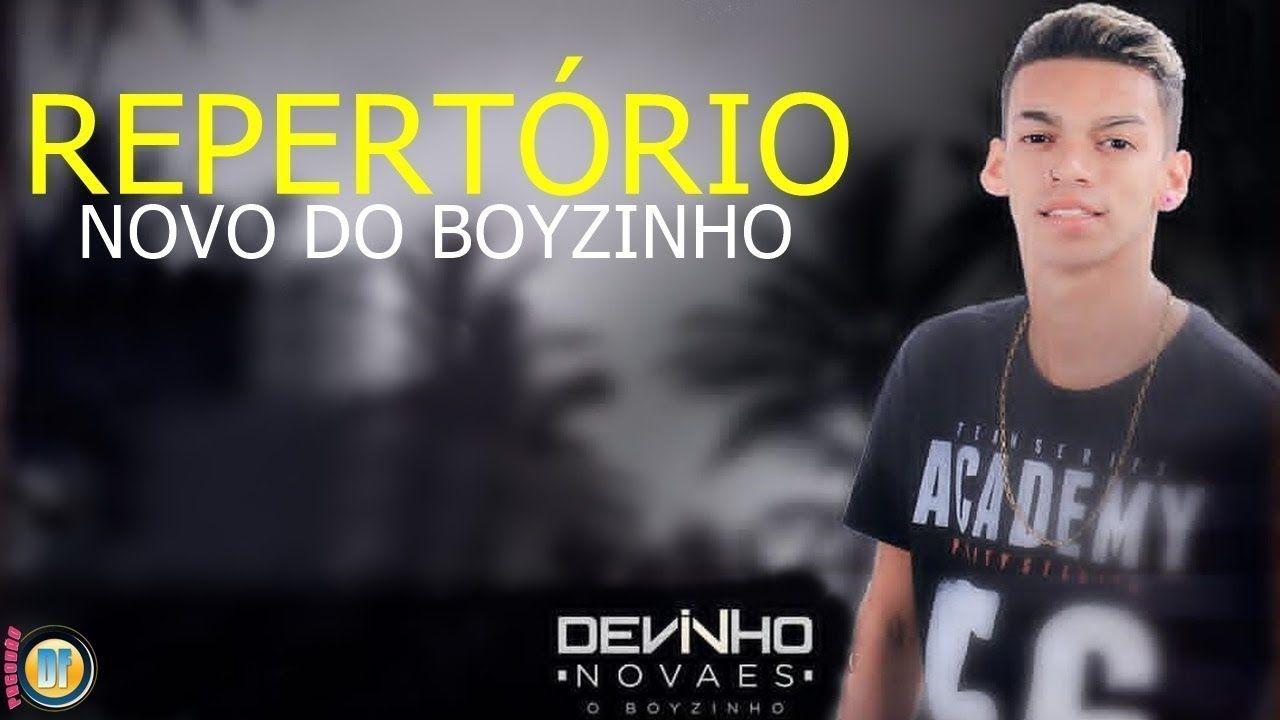 Devinho Novaes O Boyzinho Do Arrocha Repertorio Novo 2017 Completo