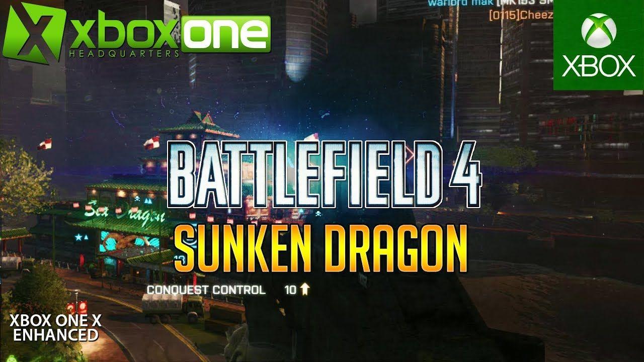 Xboxonex Youtube Bf4 Sunken Dragon Dragon S Teeth Xbox One X