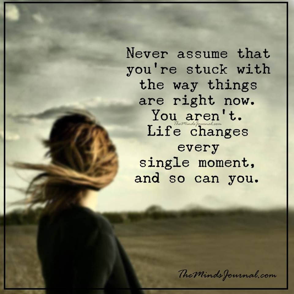 Life Changes Every Moment Love Change Quotes Life Changing Quotes Change Quotes
