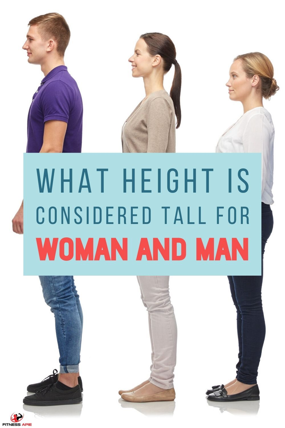 What Height Is Considered Tall For A Woman And A Man Average Height For Women Man Mens Fitness