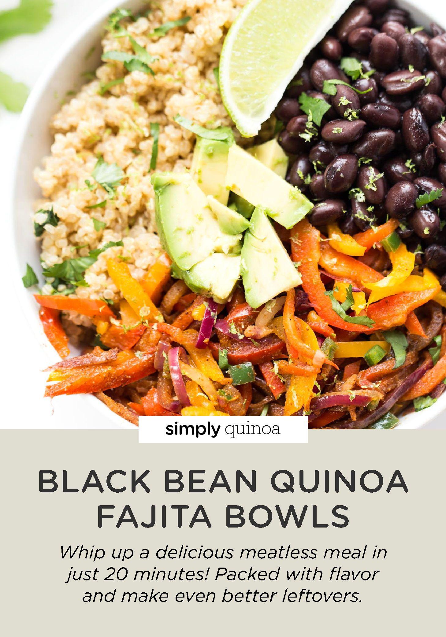 Black Bean Quinoa Fajita Bowls Simply Quinoa Recipe Delicious Veggies Meals Recipes