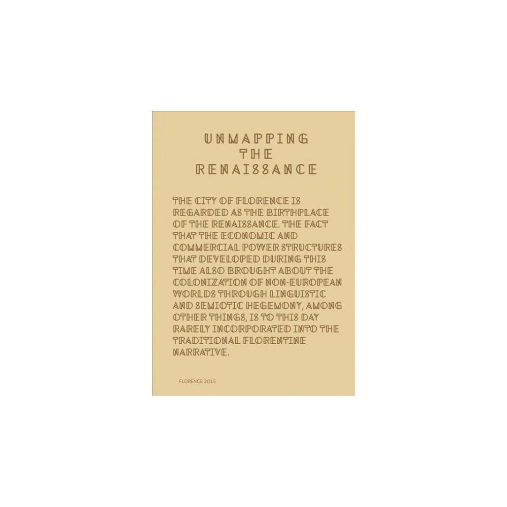 Unmapping the Renaissance (Paperback) (Angelika Stepken & Walter Mignolo & Ida Rao)