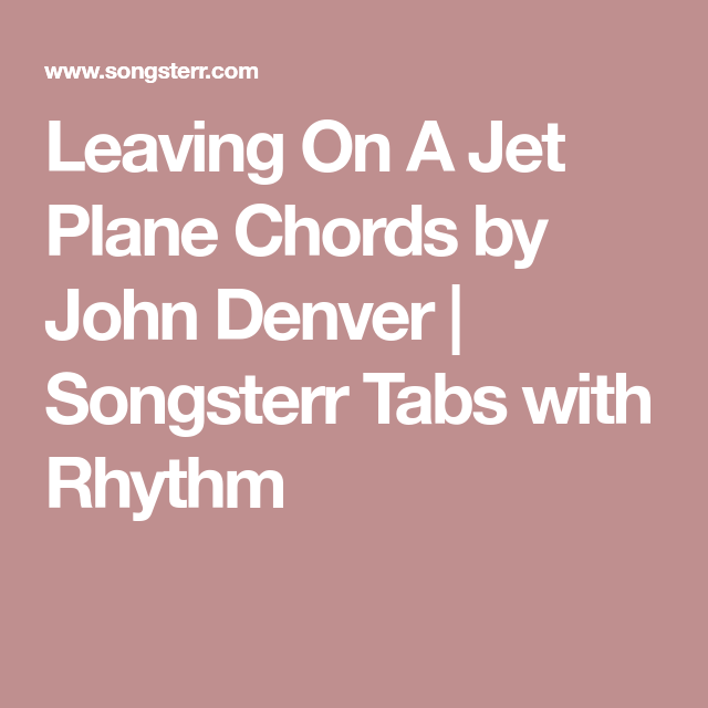 Leaving On A Jet Plane Chords by John Denver | Songsterr Tabs with ...
