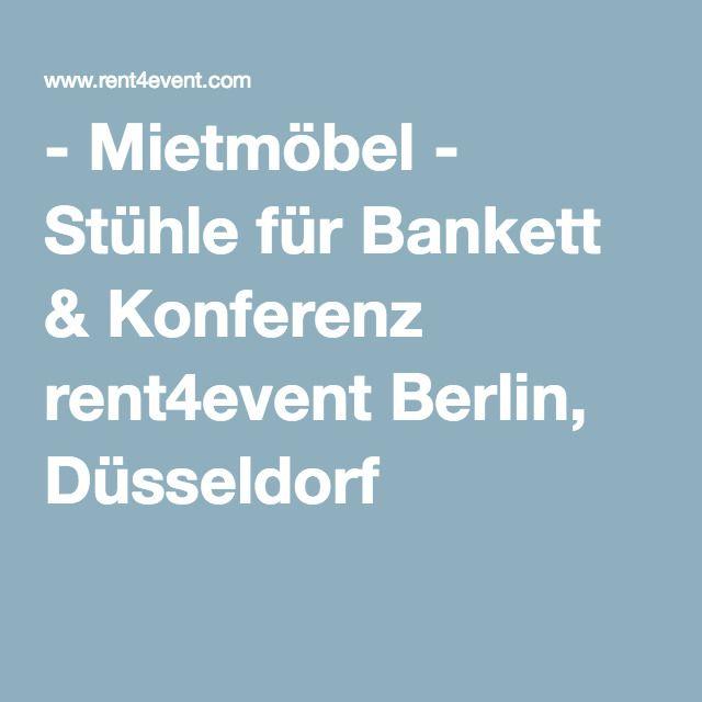 Stühle Düsseldorf mietmöbel stühle für bankett konferenz rent4event berlin