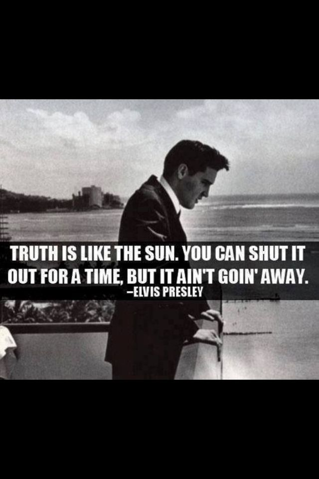 The Truth Elvis Presley Quotes Elvis Quotes Gorgeous Quotes