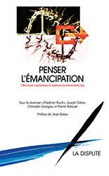 Penser l'émancipation / sous la direction de Hadrien Buclin, Joseph Daher, Christakis Georgiou, Pierre Raboud http://encore.fama.us.es/iii/encore/record/C__Rb2560065?lang=spi