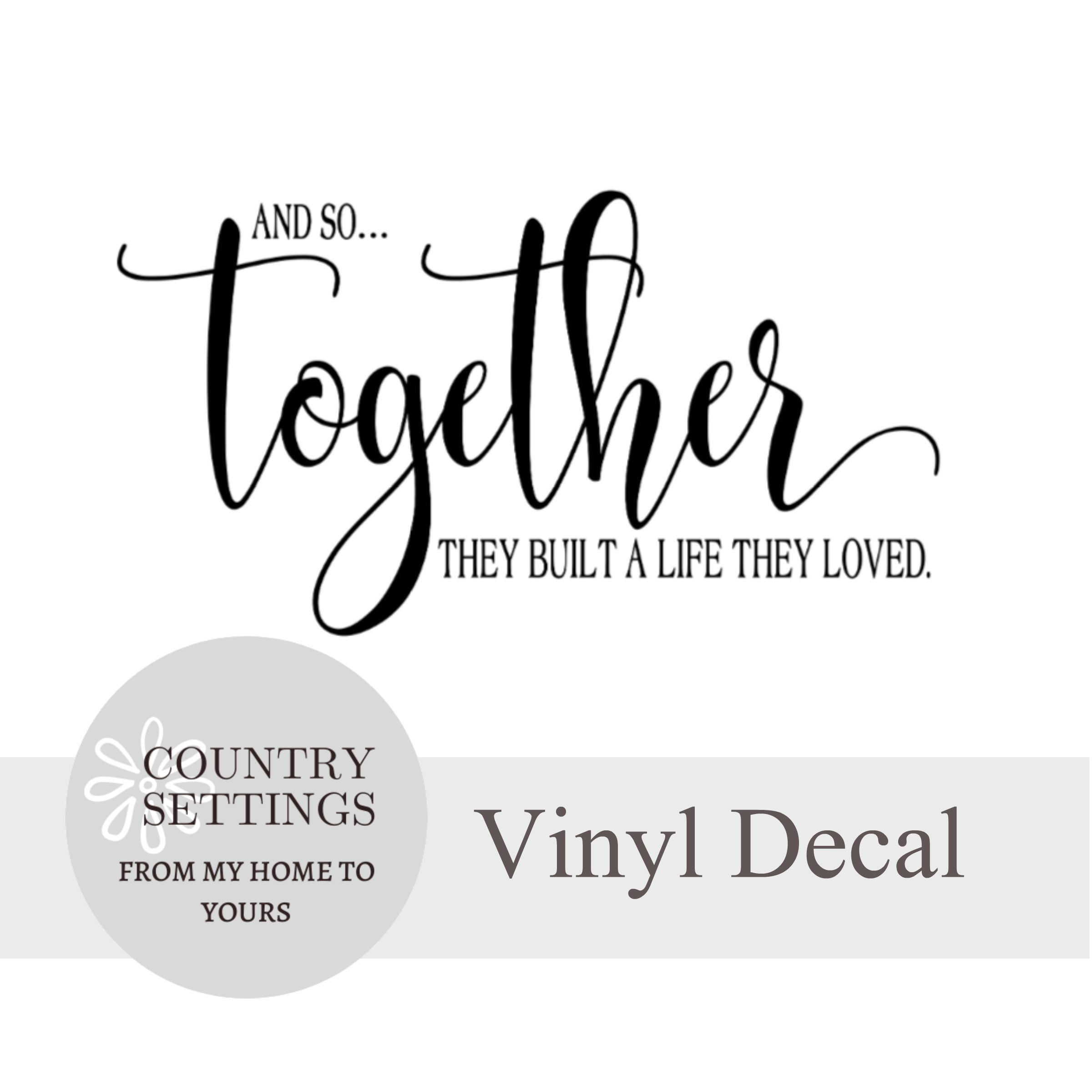 Download Together They Built a life They Loved Decal Sign ...