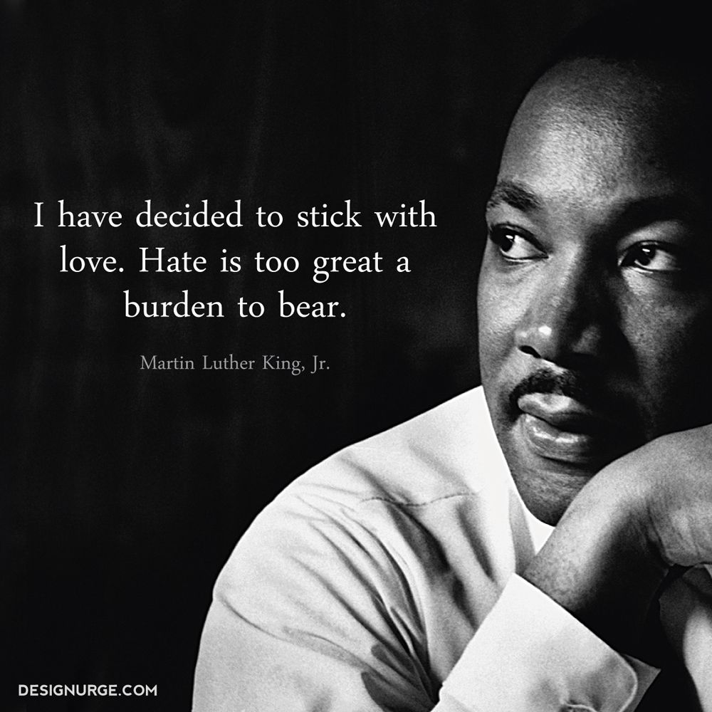 Martin Luther King Love Quotes Martin Luther King Jr  I Have Decided To Stick With Lovehate Is