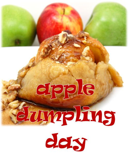 Fall must be coming - it's Apple Dumpling Day! 09/17