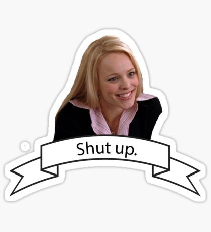 Mean Girls Stickers Girl Stickers Mean Girls Mean Girl Quotes