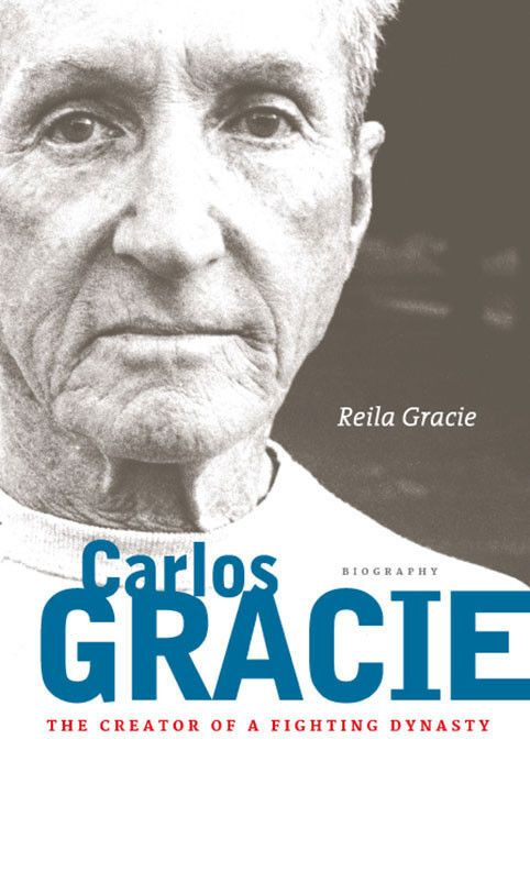 Featured - The Creator of a Fighting Dynasty - Carlos Gracie Sr Biography Book by Reila Gracie