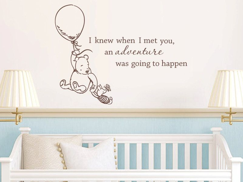 High Quality Classic Winnie The Pooh I Knew When I Met You An Adventure Was Going To  Happen Baby Quote Vinyl Wall Decal