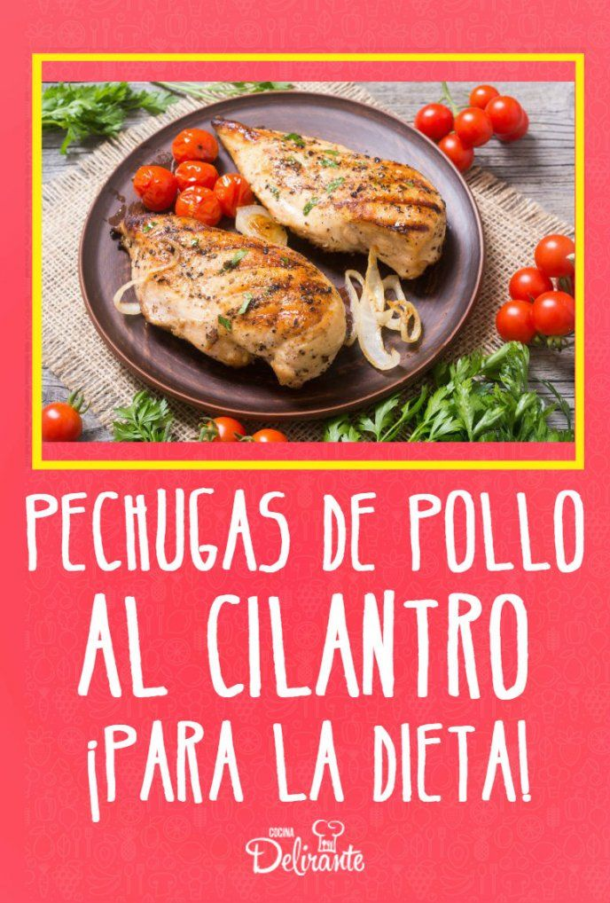 Pechugas de pollo al cilantro para la dieta, ¡prepáralas te encantarán!
