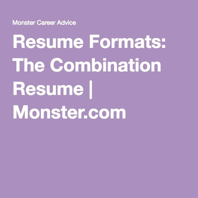 Use a combination resume to incorporate the best of the