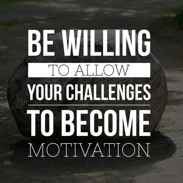 Famous Quotes On Life Challenges: Be Willing To Allow Your Challenges To Become Your