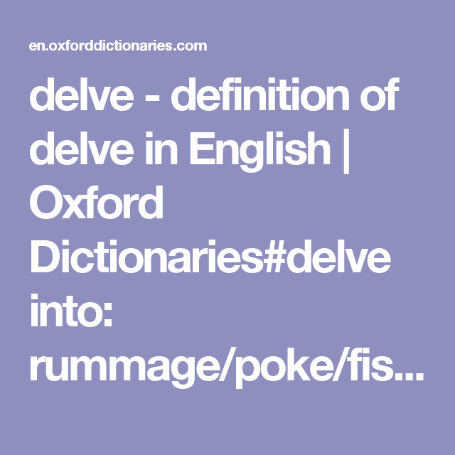 Delve Definition Of Delve In English Oxford Dictionaries Delve