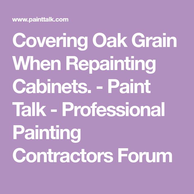 Repainting Oak Kitchen Cabinets: Covering Oak Grain When Repainting Cabinets.