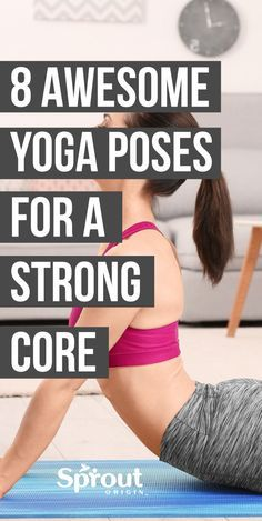8 awesome yoga poses for a strong core you can do right
