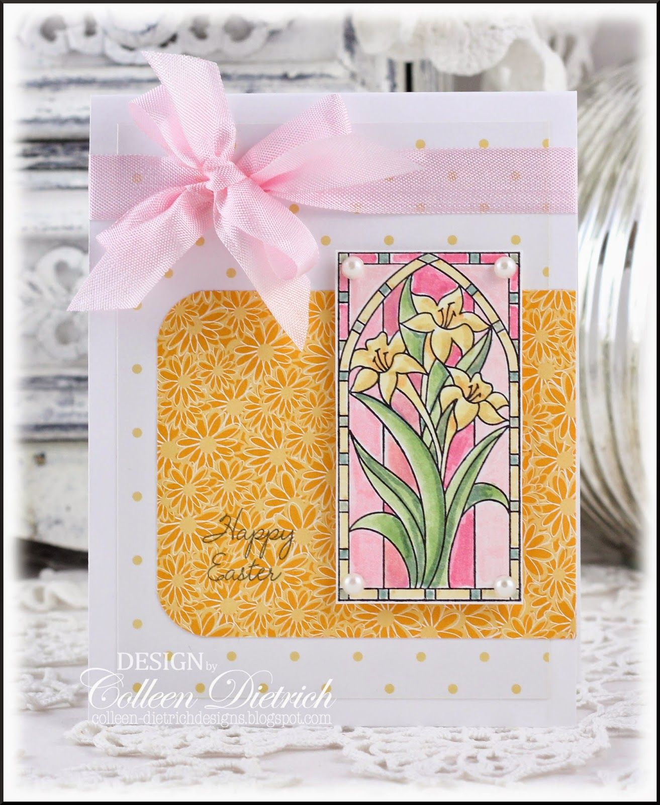 The Easter Collection - Part 4...last one! / Dietrich Designs.  Retired stained glass stamp from Stampin' Up!, sentiment by Wplus9.