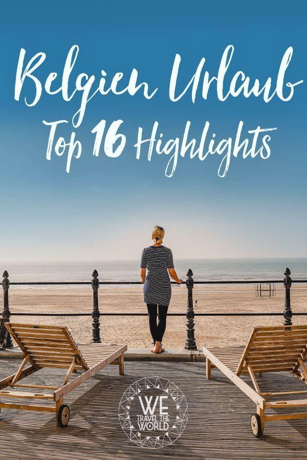 Belgien Urlaub Diese 16 Highlights An Der Belgischen Küste Darfst Du Nicht Verpassen Tipps Zu Oostende Dehaan Den B Belgien Urlaub Belgische Küste Belgien