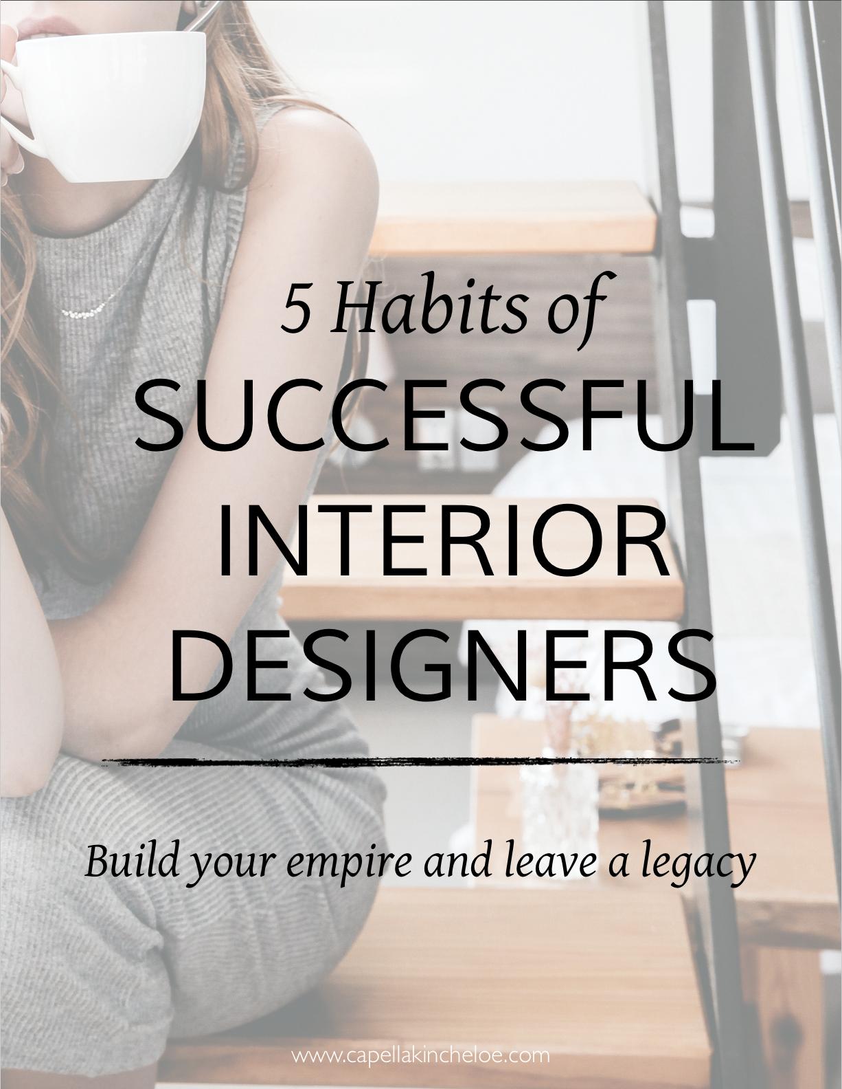 5 Habits Of Successful Interior Designers Capella Kincheloe Interior Design Career Traditional Interior Design Contemporary Interior Design