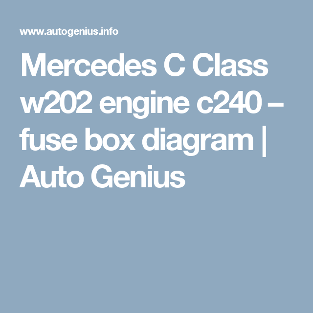 Mercedes C240 Fuse Box Diagram - Wiring Diagram Shw