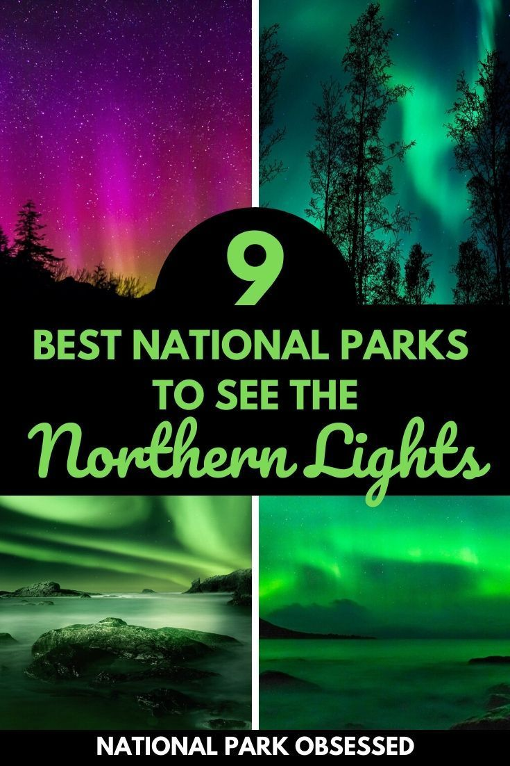 Best US National Parks to See the Northern Lights - National Park Obsessed