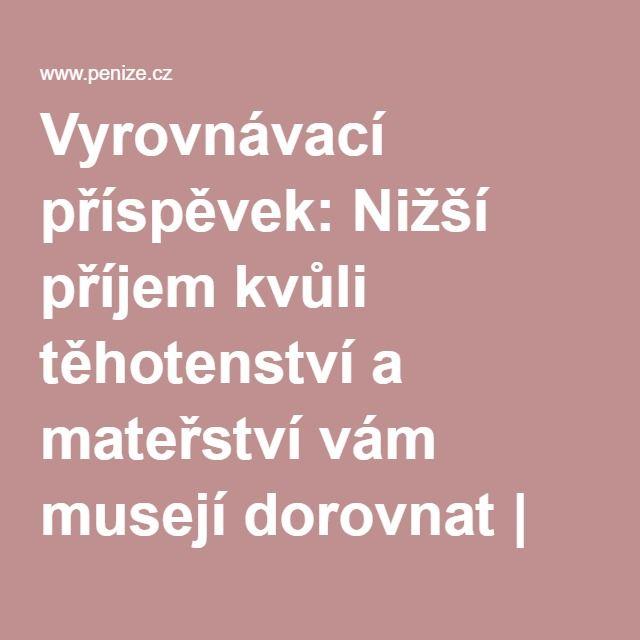 Vyrovnávací příspěvek: Nižší příjem kvůli těhotenství a mateřství vám musejí dorovnat | Peníze.cz