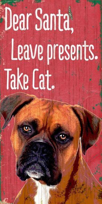 "Pet Sign Wood Dear Santa Leave Presents Take Cat Boxer 5""""x10"""""