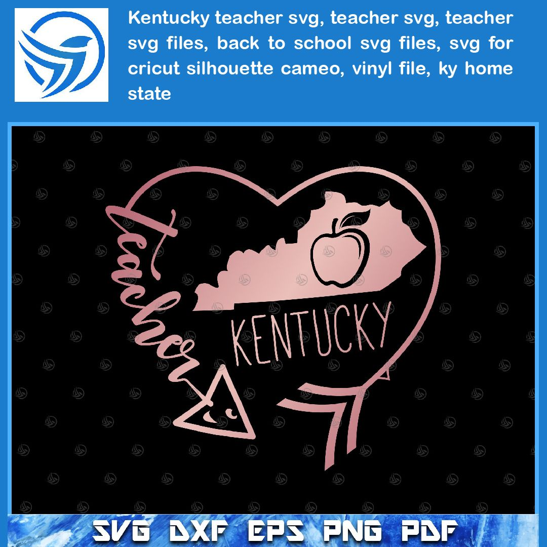 Kentucky Teacher Svg Teacher Svg Teacher Svg Files Back To School Svg Files Svg For Cricut Silhouette Cameo Vinyl File Ky Home State Gift Tag Template Svg Back To School