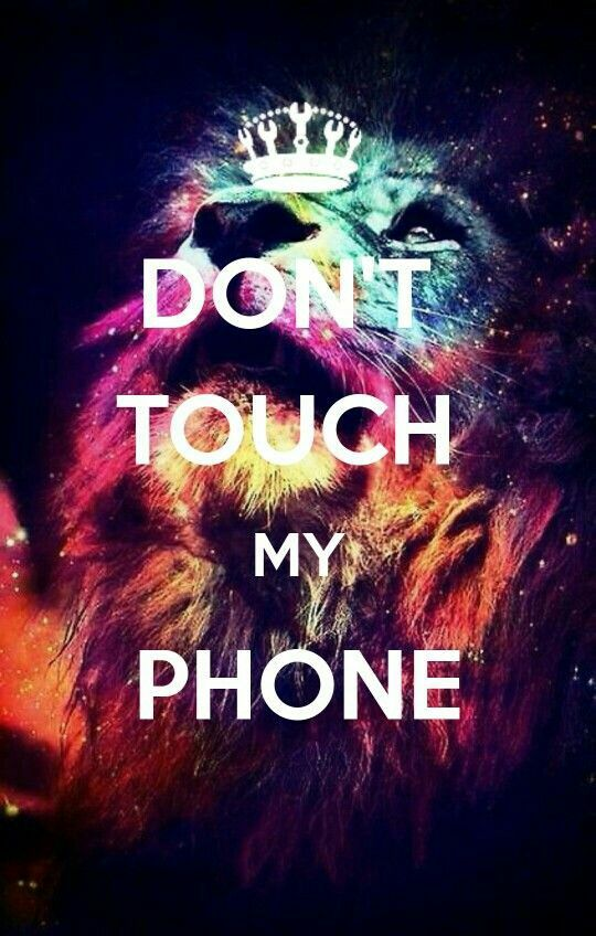 Don't touch my phone Dont touch my phone wallpapers