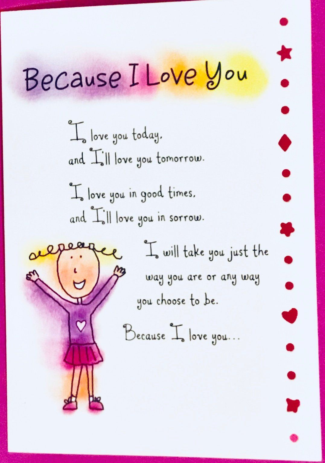 Because I love You Greeting Card, for her, girl, daughter