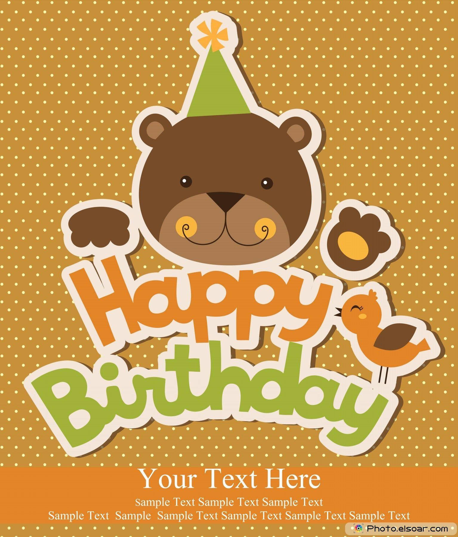Happy Birthday Card Design With Cartoon Bear Happy Birthday Card Design Birthday Card Design Happy Birthday Text