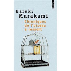 Chroniques De L Oiseau A Ressort Litterature Japonaise Murakami Haruki Livres A Lire