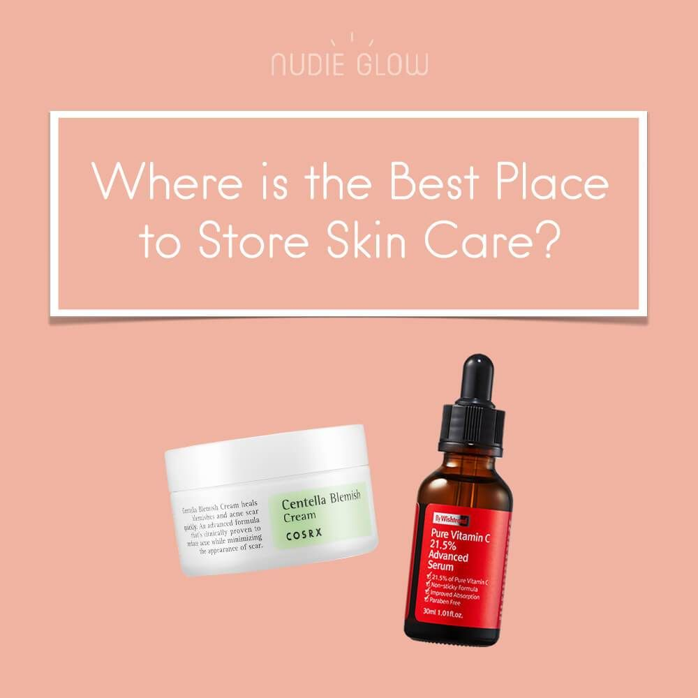Where Is The Best Place To Store Skin Care Products Skin Care Buy Skincare Pure Skin Care
