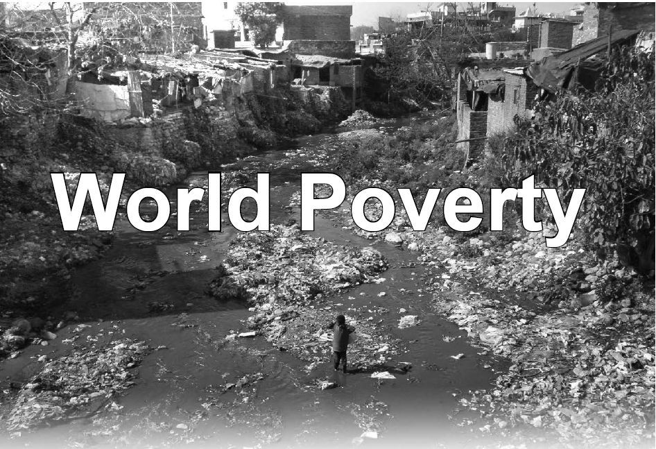 poverty everywhere be aware  wealth distribution  world poverty  world poverty of many perfectly reflects the greed of a few