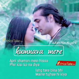 Humnava Mere Lyrics Jubin Nautiyal Lyricstake Lyrics Song Lyric Quotes Romantic Songs